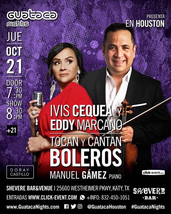 Tocan y Cantan Boleros - Ivis Cequea, Eddi Marcano - Katy TX