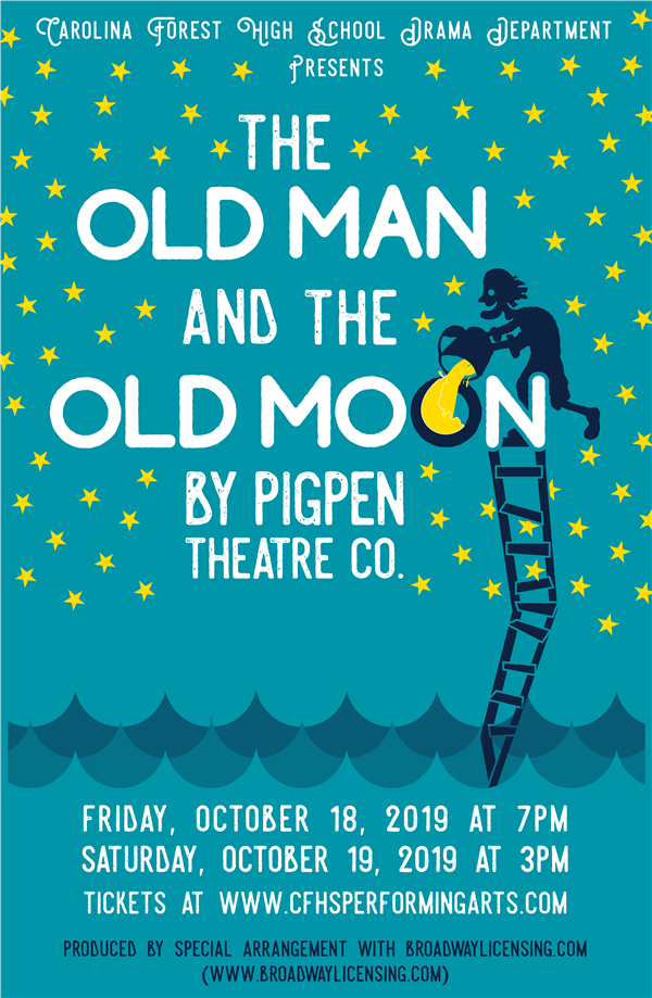 Get Information and buy tickets to The Old Man and The Old Moon Fall Musical and SCTA State Show on Carolina Forest High School Performing Arts