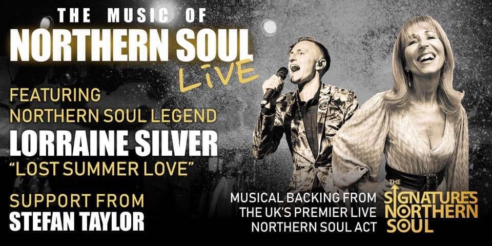 The Music of Northern Soul Live! With Lorraine Silver Plus after show Music with DJ Peter Dunn on Jul 03, 20:00@Villa Marina Royal Hall, Douglas, Isle of Man - Buy tickets and Get information on RS PROMOTIONS