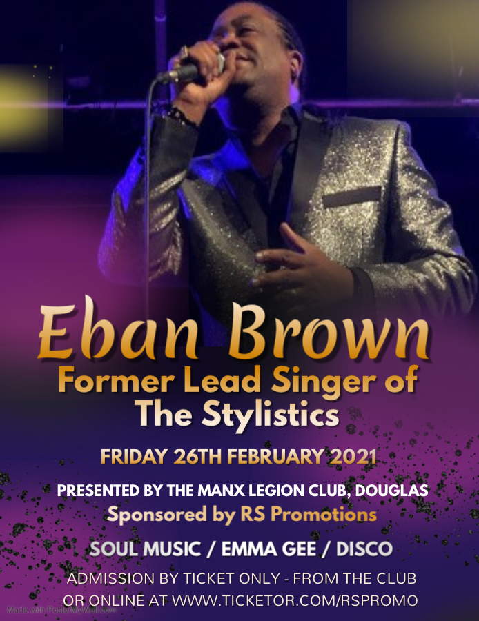 RS Promotions Present Eban Brown Former Lead Singer of THE STYLISTICS on Feb 26, 20:00@The Manx Legion Club - Buy tickets and Get information on RS PROMOTIONS