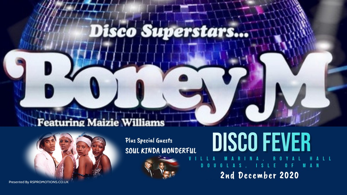 BONEY M. with Special Guests - Soul Kinda Wonderful Featuring Maizie Williams - A Night of DISCO FEVER on Jul 22, 20:00@Villa Marina Royal Hall, Douglas, Isle of Man - Pick a seat, Buy tickets and Get information on RS PROMOTIONS