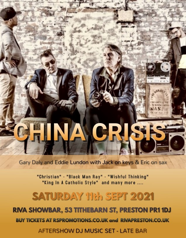 China Crisis Live! In Concert Plus After Show DJ Music Set on Dec 04, 19:15@Riva Showbar Preston - Buy tickets and Get information on RS PROMOTIONS