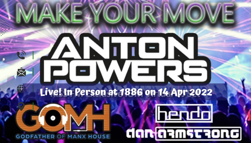 Make Your Move featuring DJ ANTON POWERS Live! at 1886 in Douglas, IOM The Hottest House Music on the Isle of Man on abr. 14, 20:30@1886 Bar, Grill & Cocktail Lounge - Buy tickets and Get information on RS PROMOTIONS