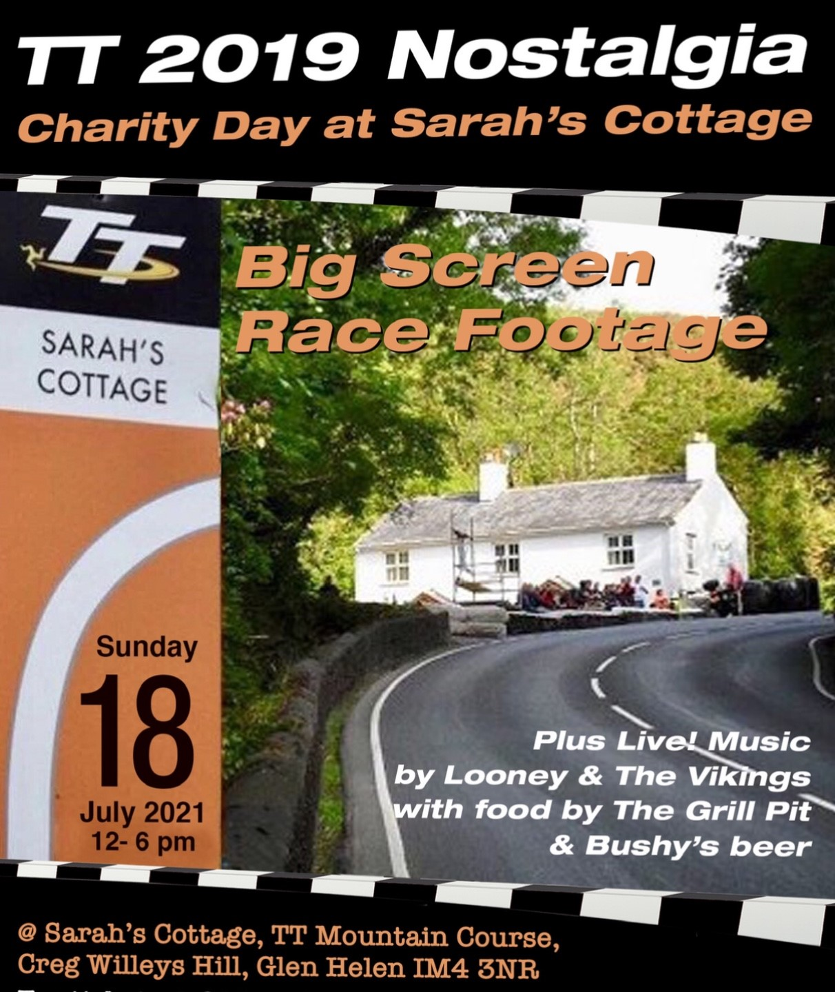 TT 2019 Nostalgia -  Charity Day at Sarah's Cottage - 18th July 2021 Big Screen Race Footage + Live! Music by Looney & The Vikings on Jul 18, 12:00@Sarah's Cottage, TT Mountain Course - Buy tickets and Get information on RS PROMOTIONS