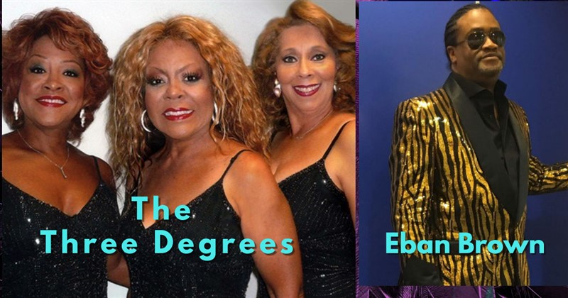 Get Information and buy tickets to THE THREE DEGREES plus Eban Brown, former Lead Singer of The Stylistics Direct From The USA on RS PROMOTIONS