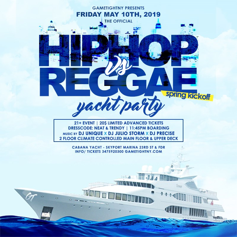 NYC Hip Hop vs. Reggae Yacht Party at Skyport Marina Cabana NYC Hip Hop vs. Reggae Yacht Party at Skyport Marina Cabana on May 10, 23:45@Skyport Marina - Buy tickets and Get information on GametightNY