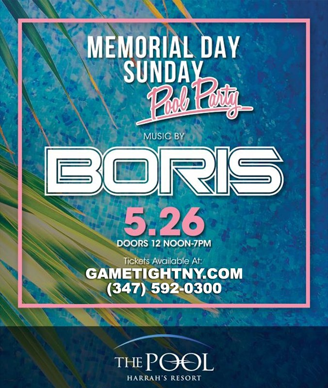 Boris MDW Sunday Daylife Harrahs Pool Party Atlantic City Boris MDW Sunday Daylife Harrahs Pool Party Atlantic City on May 26, 12:00@Harrahs Atlantic City - Buy tickets and Get information on GametightNY