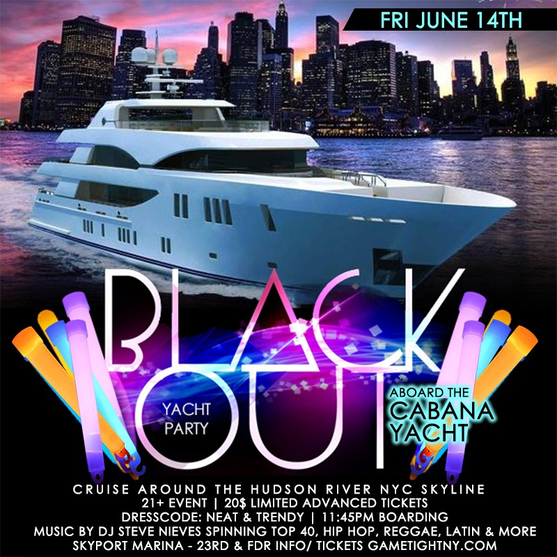 NYC Blackout Yacht Party Cruise Skyport Marina Cabana Yacht NYC Blackout Yacht Party Cruise Skyport Marina Cabana Yacht on Jun 14, 23:45@Skyport Marina - Buy tickets and Get information on GametightNY