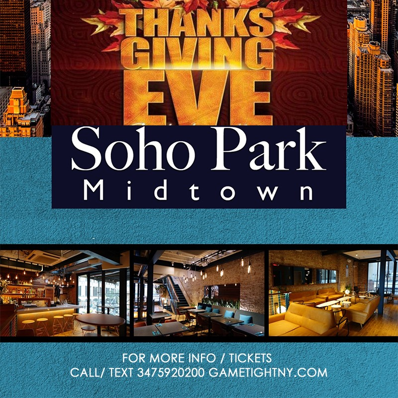 Soho Park Midtown Thanksgiving Eve 2019 Soho Park Midtown Thanksgiving Eve 2019 on Nov 27, 17:00@Soho Park NYC - Buy tickets and Get information on GametightNY