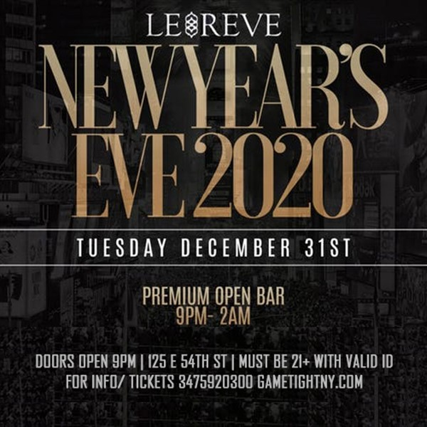 Le Reve NYC 5 Hours Openbar New Years Eve 2020 Le Reve NYC 5 Hours Openbar New Years Eve 2020 on Dec 31, 21:00@Le Reve NYC - Buy tickets and Get information on GametightNY