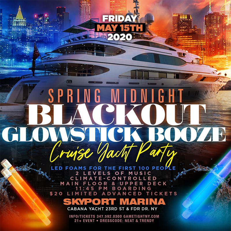 NYC Blackout Booze Cruise Yacht Party at Skyport Marina Caba  on May 15, 23:45@Skyport Marina - Buy tickets and Get information on GametightNY