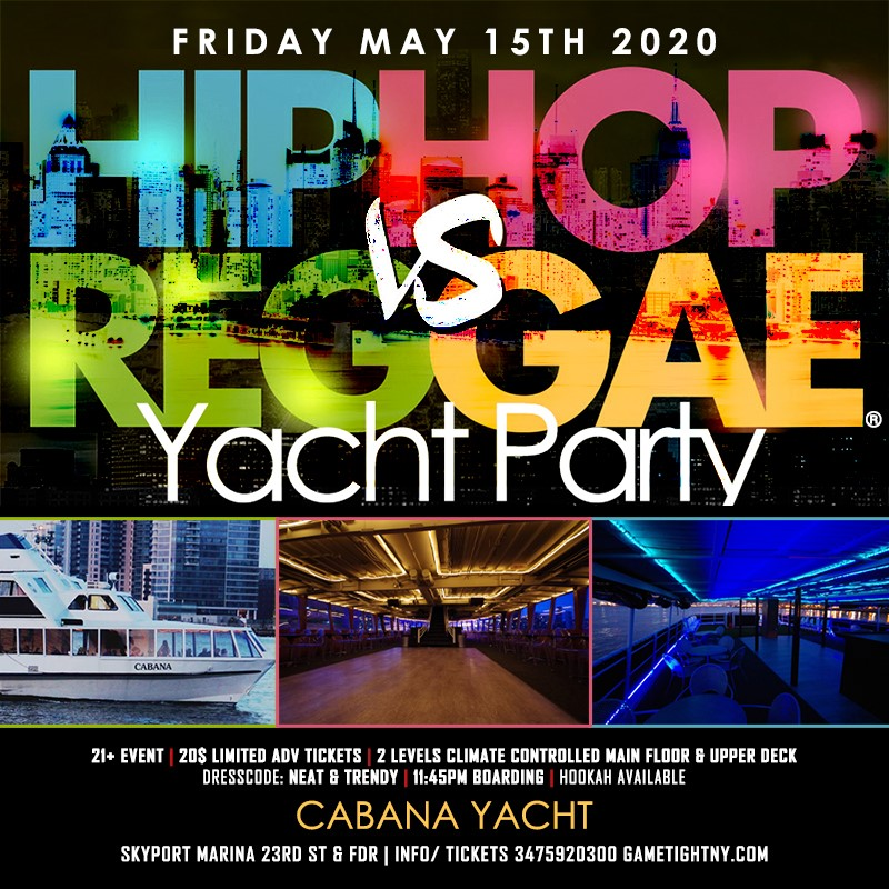 NYC Hip Hop vs. Reggae ® Yacht Party at Skyport Marina Caban  on May 15, 23:45@Skyport Marina - Buy tickets and Get information on GametightNY
