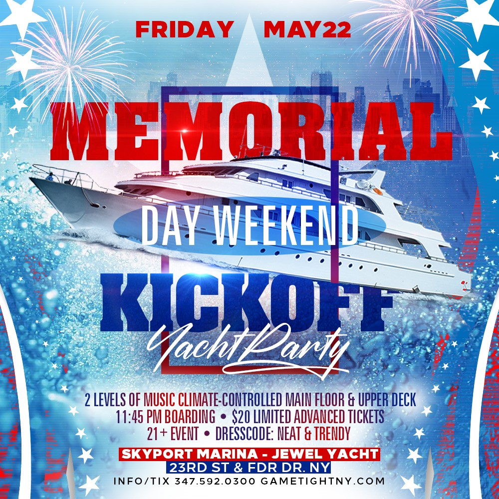 NYC Memorial Day Weekend Kickoff Yacht Party Cruise at Skypo NYC Memorial Day Weekend Kickoff Yacht Party Cruise at Skypo on May 22, 23:45@Skyport Marina - Buy tickets and Get information on GametightNY