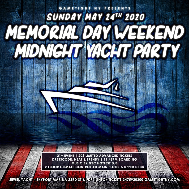 NYC Memorial Day Sunday Yacht Party Cruise at Skyport Marina NYC Memorial Day Sunday Yacht Party Cruise at Skyport Marina on May 24, 23:45@Skyport Marina - Buy tickets and Get information on GametightNY