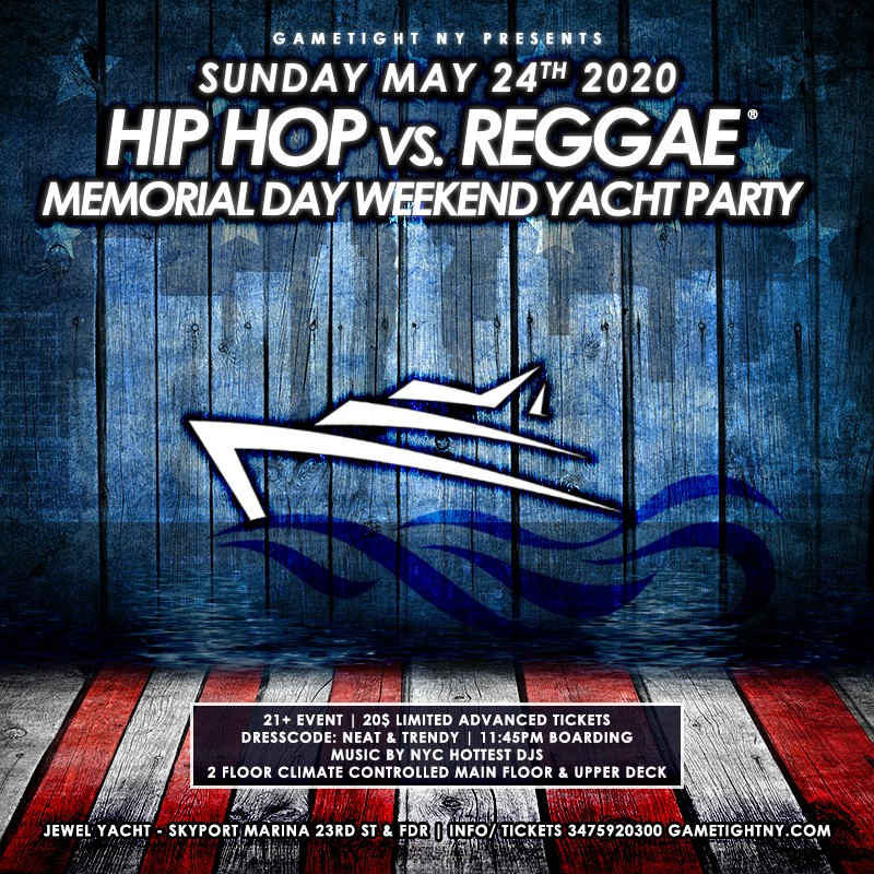NYC Hip Hop vs. Reggae Memorial Day Weekend Yacht Party 2020 NYC Hip Hop vs. Reggae Memorial Day Weekend Yacht Party 2020 on May 24, 23:45@Skyport Marina - Buy tickets and Get information on GametightNY