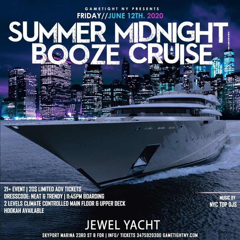 NYC Summer Midnight Booze Cruise Yacht Party at Skyport Marina Jewel 2020 NYC Summer Midnight Booze Cruise Yacht Party at Skyport Marina Jewel 2020 on Jun 12, 23:45@Skyport Marina - Buy tickets and Get information on GametightNY