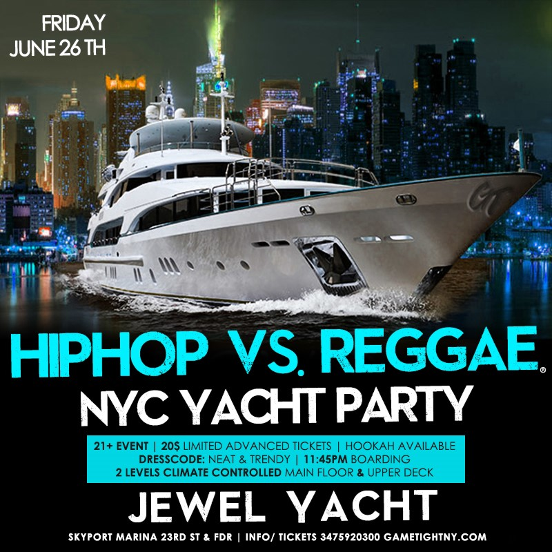 NY Hip Hop vs. Reggae® Summer Midnight Yacht Party at Skypor NY Hip Hop vs. Reggae® Summer Midnight Yacht Party at Skypor on Jun 26, 23:45@skyport marina - Buy tickets and Get information on GametightNY