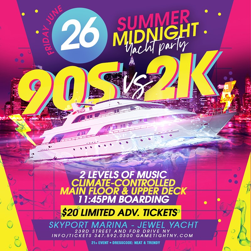 NYC 90s vs 2K Summer Midnight Yacht Party at Skyport Marina NYC 90s vs 2K Summer Midnight Yacht Party at Skyport Marina on Jun 26, 23:45@skyport marina - Buy tickets and Get information on GametightNY