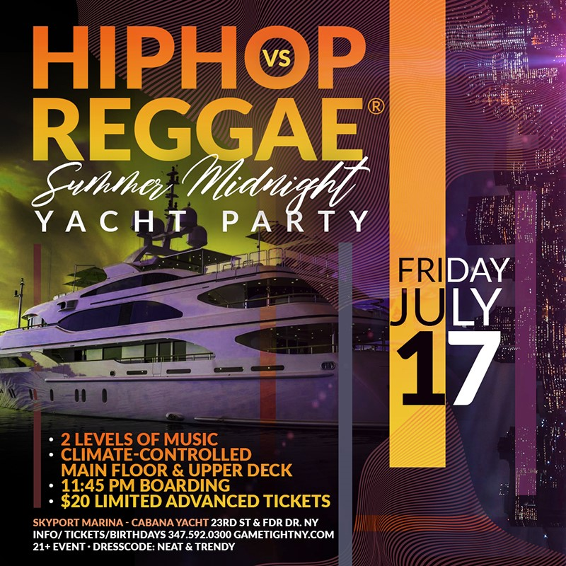New York Hip Hop vs. Reggae® Summer Midnight Yacht Party at New York Hip Hop vs. Reggae® Summer Midnight Yacht Party at on Jul 17, 23:45@Skyport Marina - Buy tickets and Get information on GametightNY