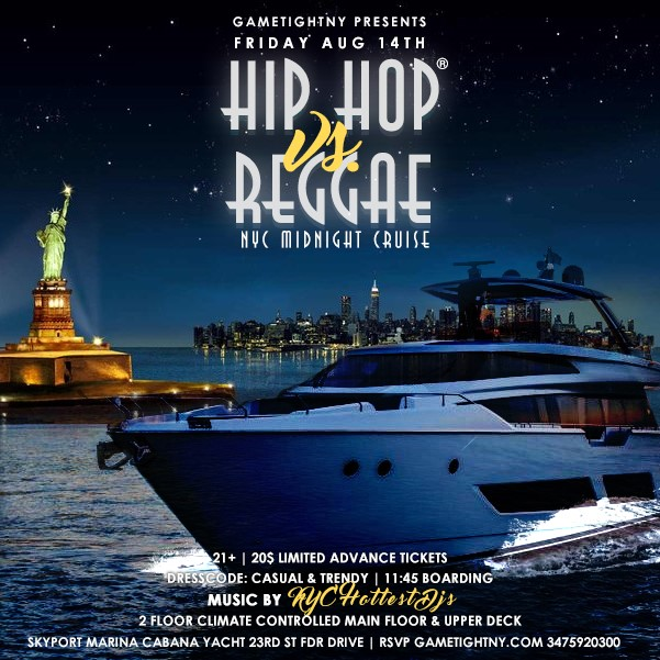 NYC Hip Hop vs. Reggae® Midnight Yacht Party at Skyport Mari NYC Hip Hop vs. Reggae® Midnight Yacht Party at Skyport Mari on Aug 14, 23:45@Skyport Marina - Buy tickets and Get information on GametightNY