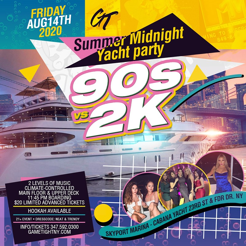NYC 90s vs 2K Summer Midnight Yacht Party at Skyport Marina NYC 90s vs 2K Summer Midnight Yacht Party at Skyport Marina on Aug 14, 23:45@Skyport Marina - Buy tickets and Get information on GametightNY