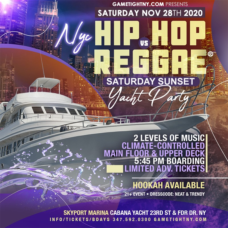 NY Hip Hop vs Reggae® Sunset Cruise Skyport Marina Cabana Yacht NY Hip Hop vs Reggae® Sunset Cruise Skyport Marina Cabana Yacht on Nov 28, 18:00@Skyport Marina - Buy tickets and Get information on GametightNY