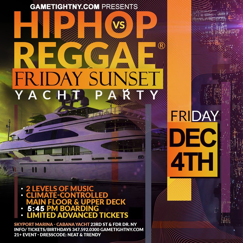 NY Hip Hop vs Reggae® Sunset Cruise Skyport Marina Cabana Yacht NY Hip Hop vs Reggae® Sunset Cruise Skyport Marina Cabana Yacht on Dec 04, 18:00@Skyport Marina - Buy tickets and Get information on GametightNY