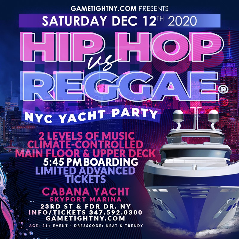 Hip Hop vs Reggae® NYC Sunset Cruise Skyport Marina Cabana Yacht Hip Hop vs Reggae® NYC Sunset Cruise Skyport Marina Cabana Yacht on Dec 12, 18:00@Skyport Marina - Buy tickets and Get information on GametightNY