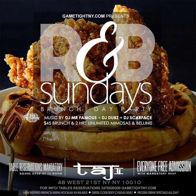 R&B Sundays Bottomless Brunch Party at TaJ NYC R&B Sundays Bottomless Brunch Party at TaJ NYC on mar. 14, 13:00@Taj Lounge - Buy tickets and Get information on GametightNY