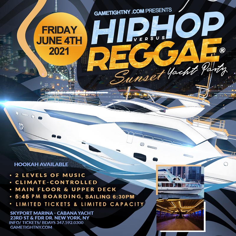 NYC Summer Hip Hop vs Reggae® Sunset Cruise Skyport Marina Cabana Yacht 2021 NYC Summer Hip Hop vs Reggae® Sunset Cruise Skyport Marina Cabana Yacht 2021 on Jun 04, 18:00@Skyport Marina - Buy tickets and Get information on GametightNY
