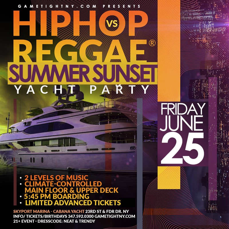 NYC Hip Hop vs Reggae® Yacht Party Siteseeing Sunset Cruise Skyport Marina Cabana Yacht 2021 NYC Hip Hop vs Reggae® Yacht Party Siteseeing Sunset Cruise Skyport Marina Cabana Yacht 2021 on Jun 25, 18:00@Skyport Marina - Buy tickets and Get information on GametightNY