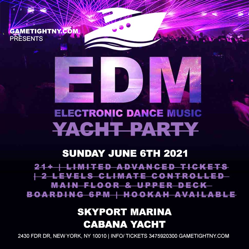 NYC EDM Sunday Sunset Yacht Cruise Skyport Marina Cabana Yacht 2021 NYC EDM Sunday Sunset Yacht Cruise Skyport Marina Cabana Yacht 2021 on jun. 06, 18:00@Skyport Marina - Buy tickets and Get information on GametightNY