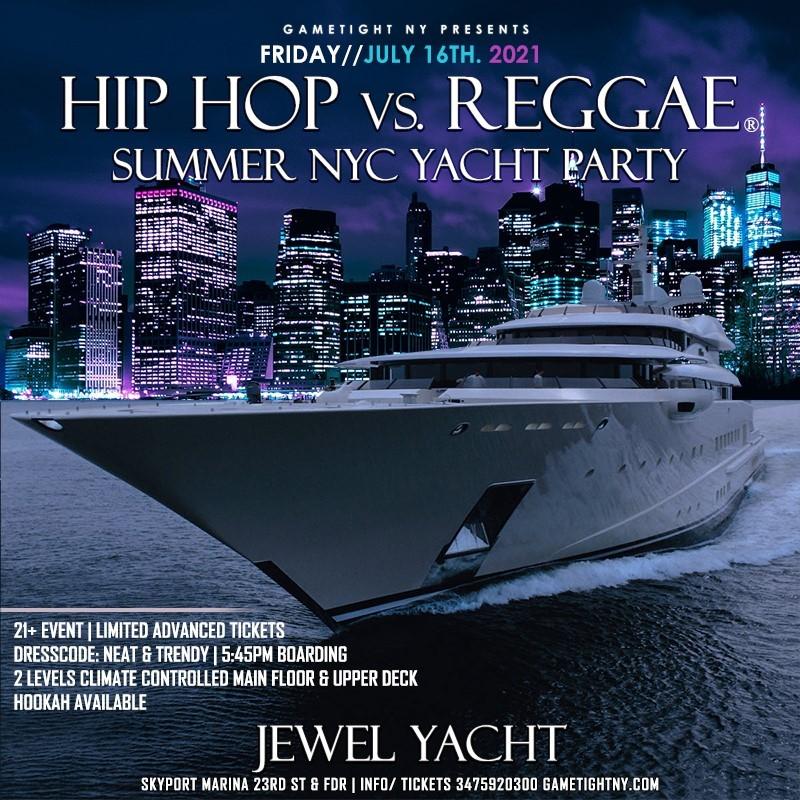 NYC Summer Sunset Hip Hop vs Reggae® Cruise Skyport Marina Jewel Yacht NYC Summer Sunset Hip Hop vs Reggae® Cruise Skyport Marina Jewel Yacht on Jul 16, 18:00@Skyport Marina - Buy tickets and Get information on GametightNY
