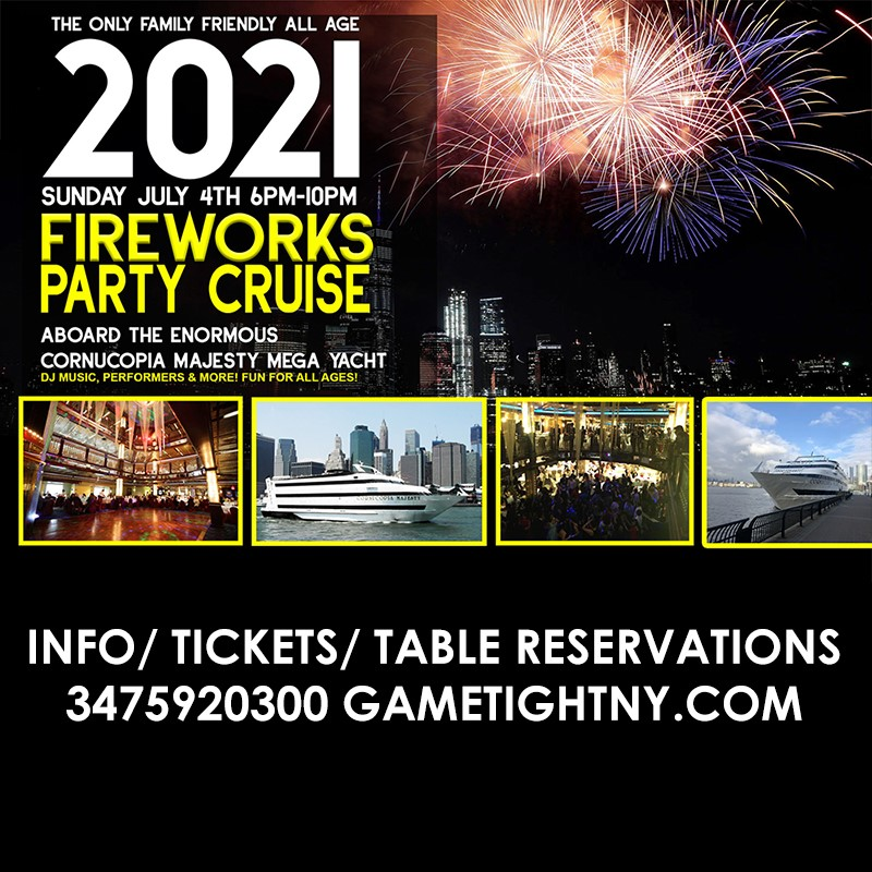 July 4th NYC ALL AGES Sunset Fireworks Show Yacht Cruise Pier 40 Cornucopia July 4th NYC ALL AGES Sunset Fireworks Show Yacht Cruise Pier 40 Cornucopia on Jul 04, 18:00@Pier 40 - Buy tickets and Get information on GametightNY