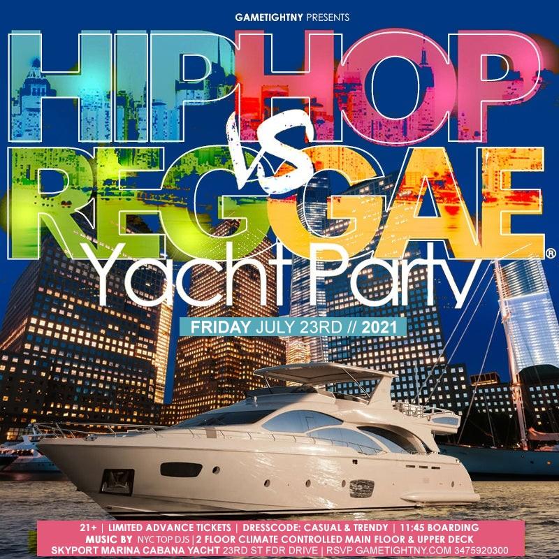 NYC Hip Hop vs Reggae® Midnight Cruise Skyport Marina Cabana Yacht NYC Hip Hop vs Reggae® Midnight Cruise Skyport Marina Cabana Yacht on Jul 23, 23:45@Skyport Marina - Buy tickets and Get information on GametightNY