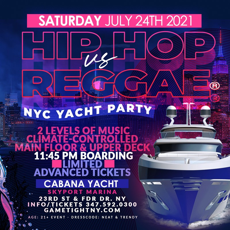 NYC Hip Hop vs Reggae® Midnight Cruise Skyport Marina Cabana Yacht NYC Hip Hop vs Reggae® Midnight Cruise Skyport Marina Cabana Yacht on Jul 24, 18:00@Skyport Marina - Buy tickets and Get information on GametightNY