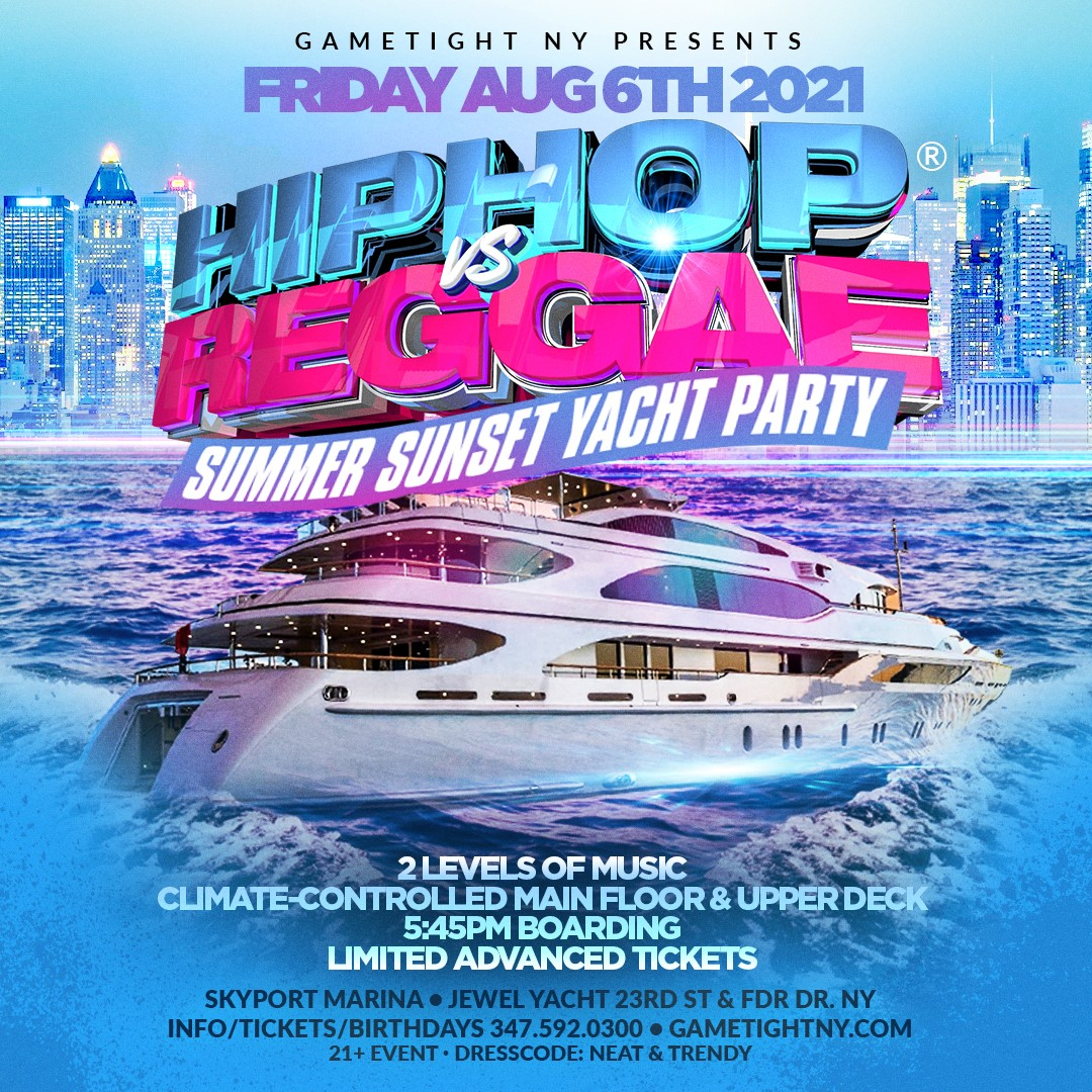 NYC Summer Sunset Hip Hop vs Reggae® Cruise Skyport Marina Jewel Yacht  on Aug 06, 18:00@Skyport Marina - Buy tickets and Get information on GametightNY