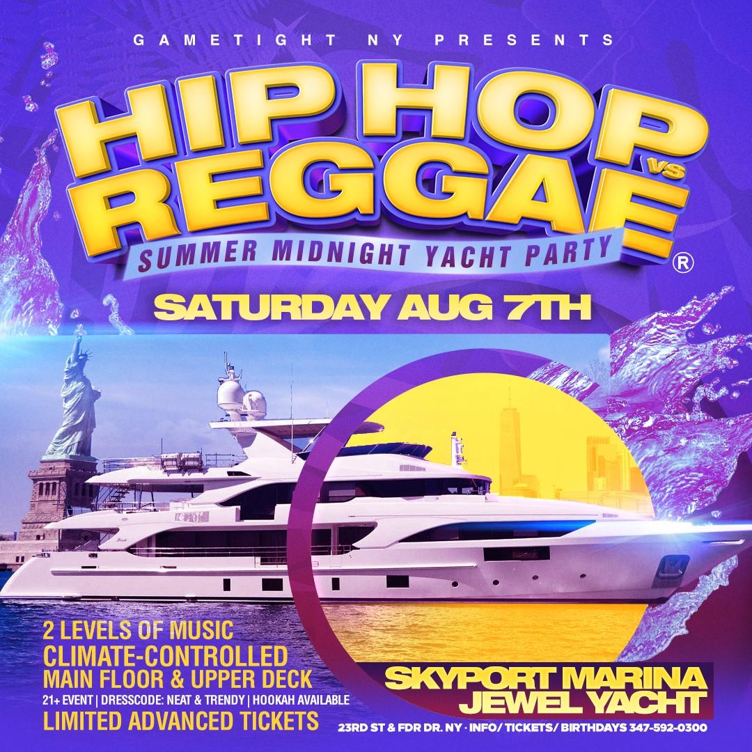 Manhattan Hip Hop vs Reggae® Midnight Summer Cruise Skyport Marina Jewel  on Aug 06, 23:45@Skyport Marina - Buy tickets and Get information on GametightNY
