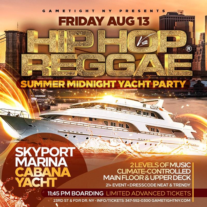 NYC Hip Hop vs Reggae® Midnight Cruise Skyport Marina Cabana Yacht  on Aug 13, 23:45@Skyport Marina - Buy tickets and Get information on GametightNY