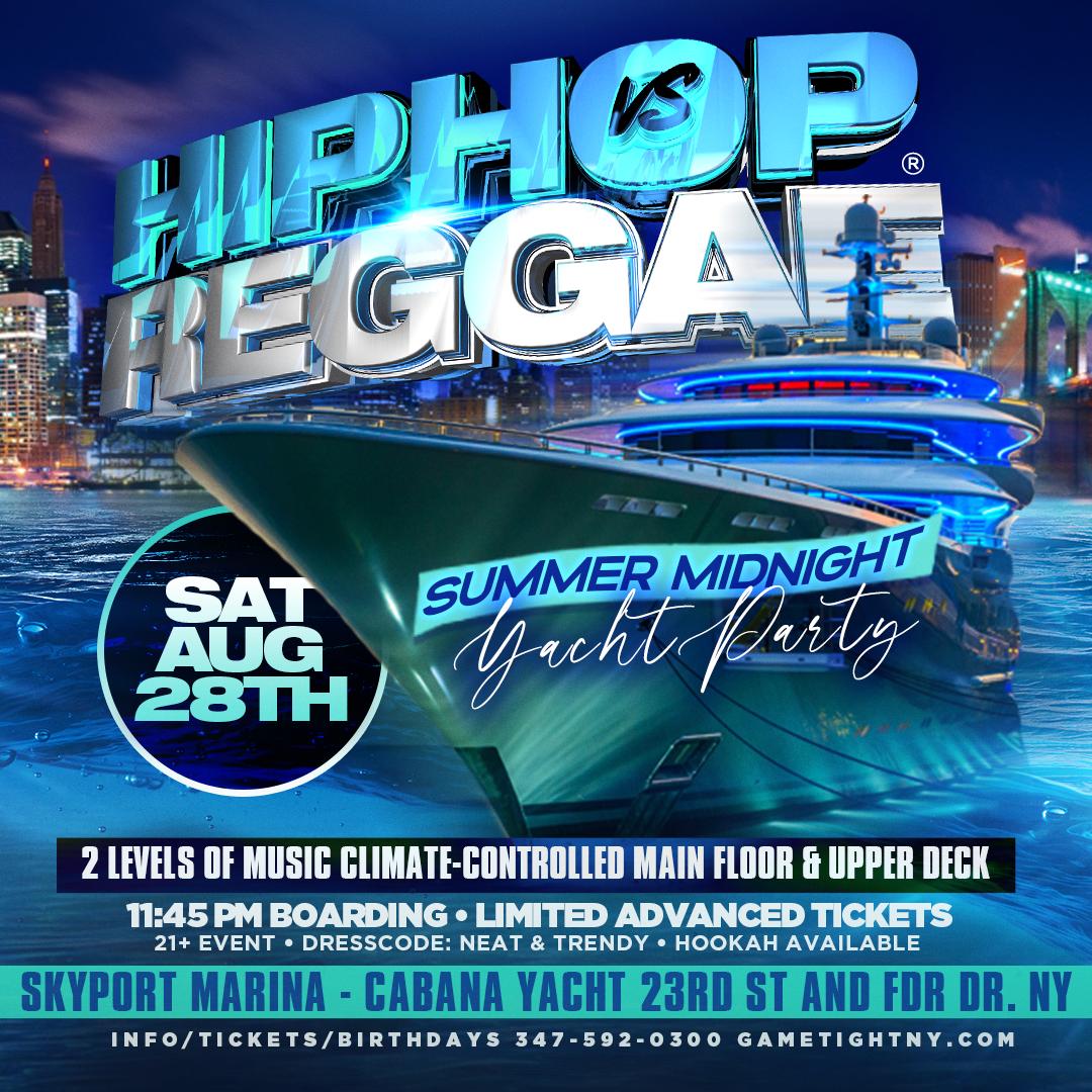 NYC Hip Hop vs Reggae® Midnight Cruise Skyport Marina Cabana Yacht  on Aug 28, 23:45@Skyport Marina - Buy tickets and Get information on GametightNY