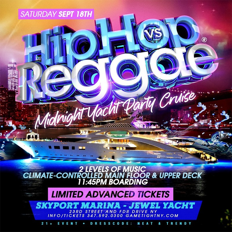 Manhattan Hip Hop vs Reggae® Midnight Summer Cruise Skyport Marina Jewel  on Sep 18, 23:45@Skyport Marina - Buy tickets and Get information on GametightNY