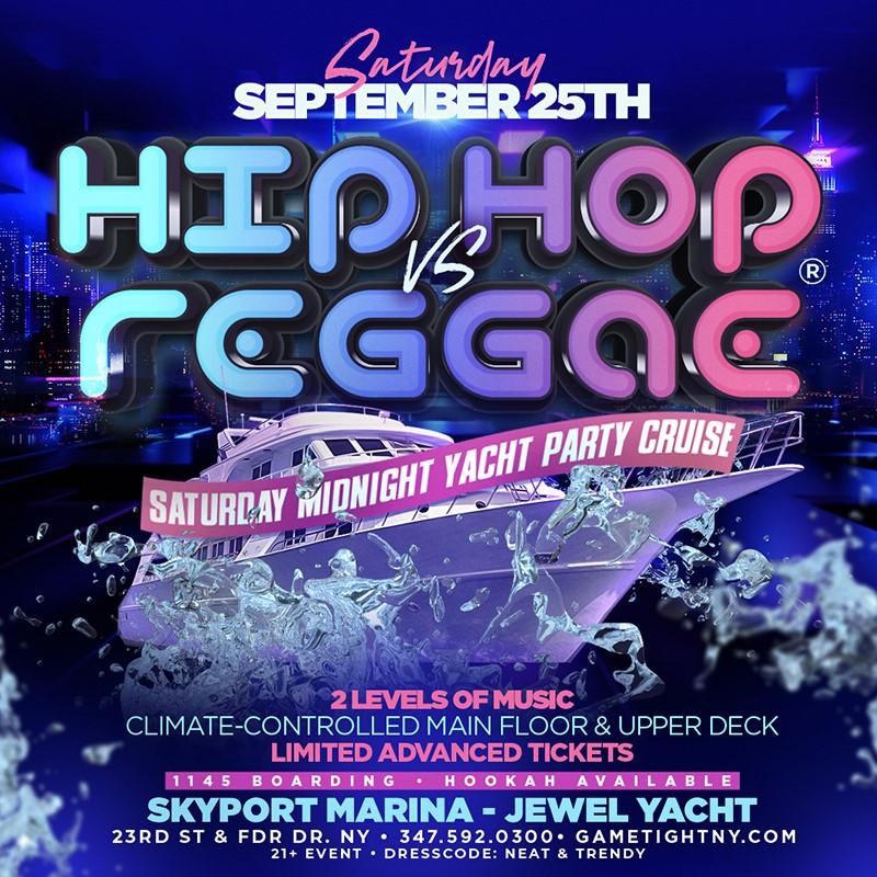 Manhattan Hip Hop vs Reggae® Midnight Summer Cruise Skyport Marina Jewel  on Sep 25, 23:45@Skyport Marina - Buy tickets and Get information on GametightNY