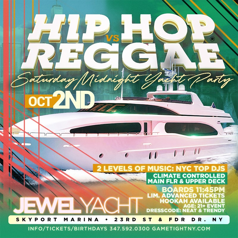 NYC Hip Hop vs Reggae® Saturday Midnight Cruise Skyport Marina Jewel Yacht  on Oct 02, 23:45@Skyport Marina - Buy tickets and Get information on GametightNY