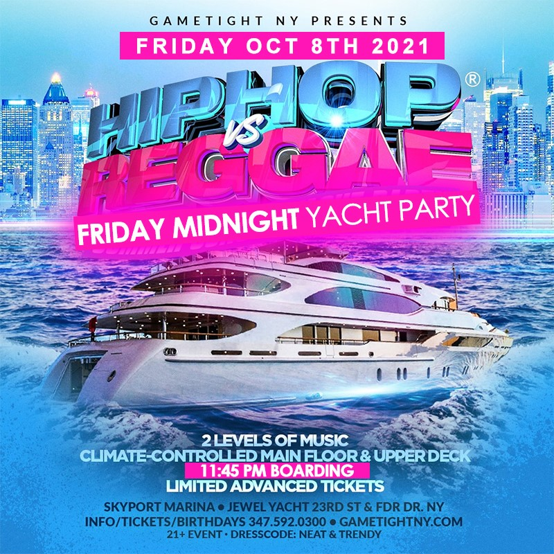 GT: HipHop vs. Reggae® Yacht Party Midnight Cruise  on Oct 08, 23:45@Skyport Marina - Buy tickets and Get information on GametightNY