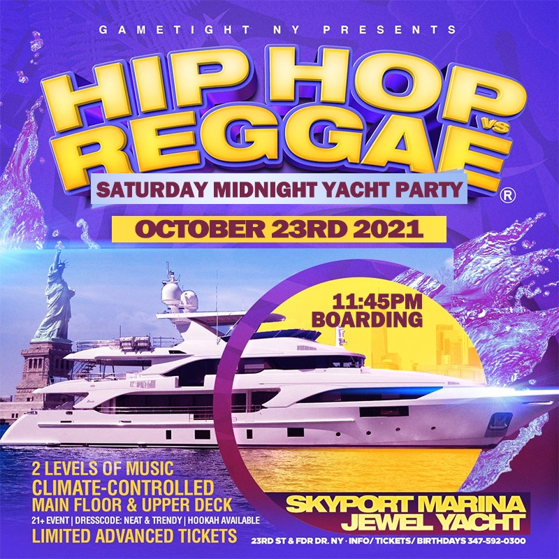 NYC Hip Hop vs Reggae® Midnight Saturday Cruise Skyport Marina Jewel  on Oct 23, 23:45@Skyport Marina - Buy tickets and Get information on GametightNY