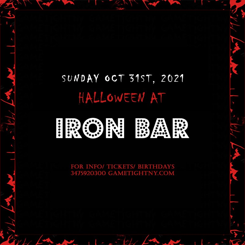 Iron Bar Halloween party 2021 only $15  on Oct 31, 17:00@Iron Bar & Lounge - Buy tickets and Get information on GametightNY