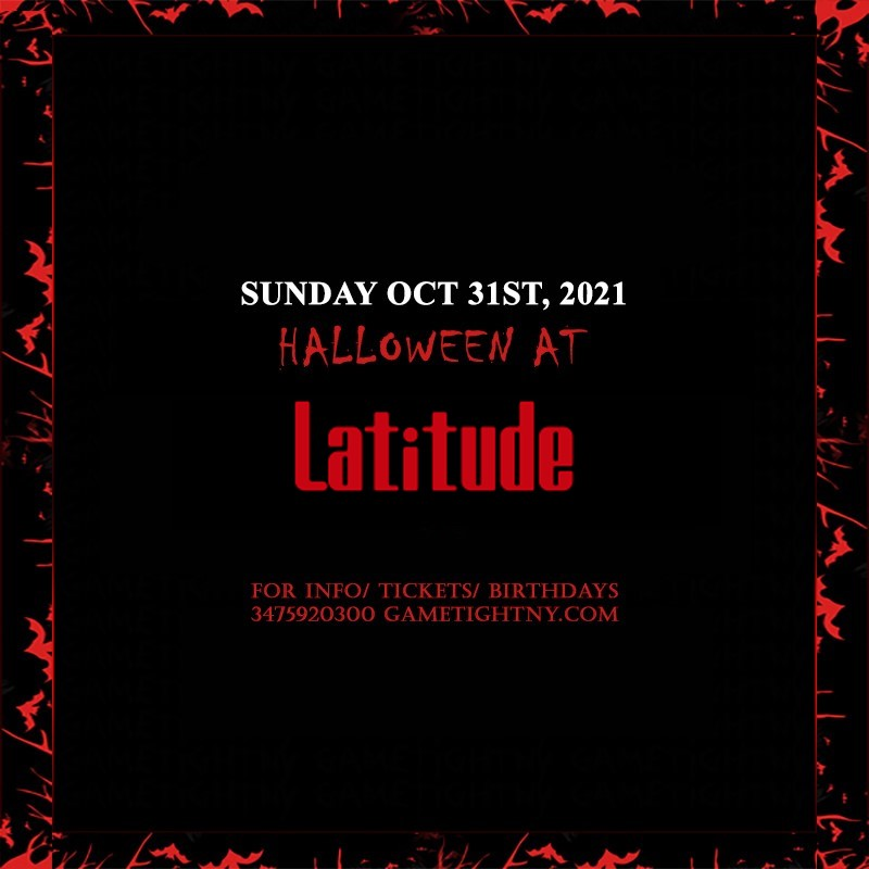 Latitude NYC Halloween Party 2021 only $15  on Oct 31, 17:00@Latitude Bar & Grill NYC - Buy tickets and Get information on GametightNY