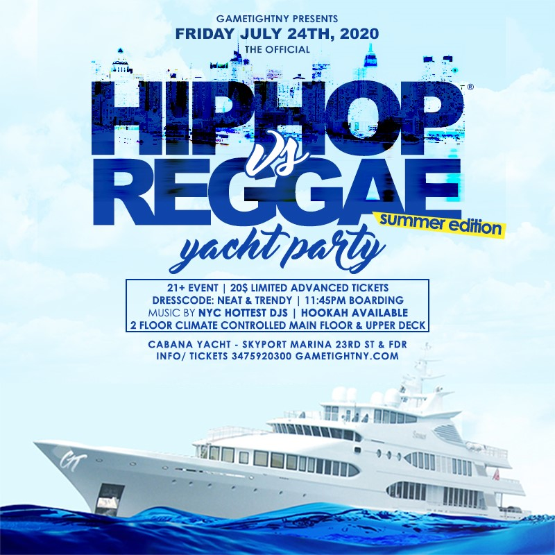 Get Information and buy tickets to NYC Hip Hop vs. Reggae® Summer Midnight Yacht Party at Skypo NYC Hip Hop vs. Reggae® Summer Midnight Yacht Party at Skypo on GametightNY
