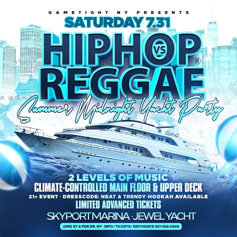 Get Information and buy tickets to New York Hip Hop vs Reggae® Midnight Summer Cruise Skyport Marina Jewel  on GametightNY