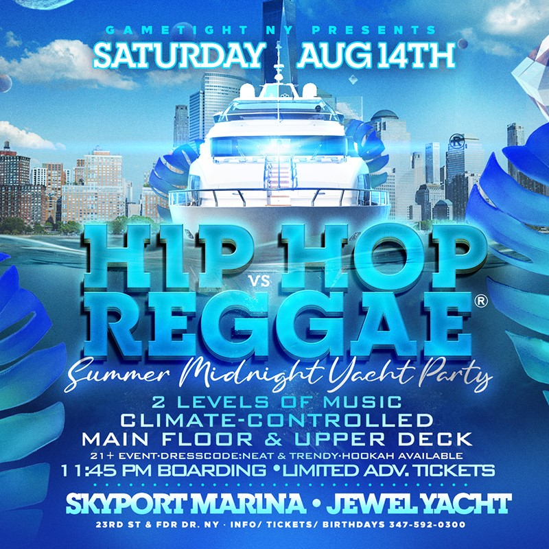 Get Information and buy tickets to Manhattan Hip Hop vs Reggae® Midnight Summer Cruise Skyport Marina Jewel  on GametightNY